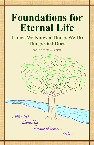 Thomas G. Edel : Foundations for Eternal Life