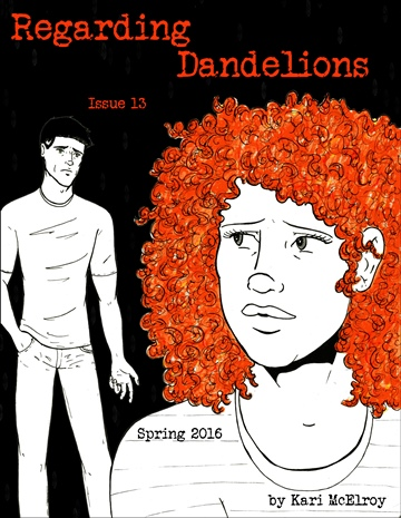 Regarding Dandelions Issue 13 by Kari McElroy