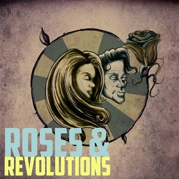 Roses & Revolutions : Roses and Revolutions