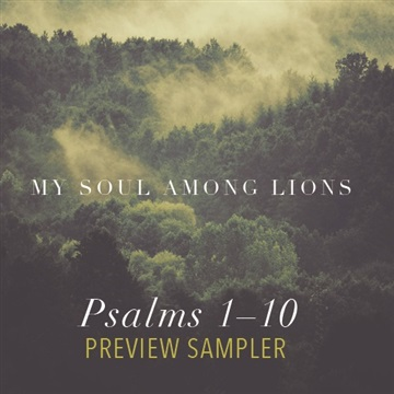 Psalms 1–10 Preview Sampler by My Soul Among Lions