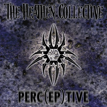 Perc(ep)tive by The Heathen Collective