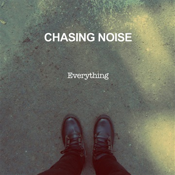 Chasing Noise : Everything