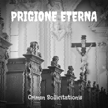 Crimen Sollicitationis by Prigione Eterna