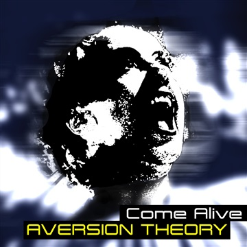 Come Alive  by Aversion Theory