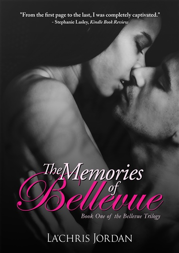 The Memories of Bellevue (Book 1 of the Bellevue Trilogy) by La'Chris Jordan