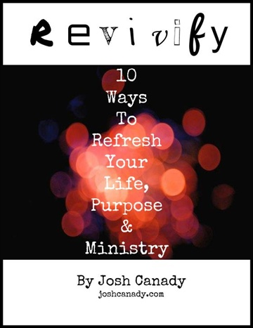 Revivify: 10 ways to Refresh Your Life, Purpose & Ministry by Joshua Canady