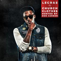 DJ 3:30  : Lecrae - Church Clothes (Chopped & Screwed)