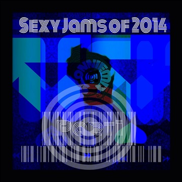 Best Of SconnieMix : Sexy Jams Of 2014 (Blues)