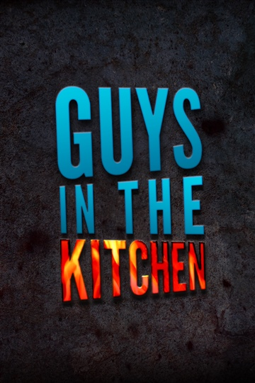 Guys in the Kitchen