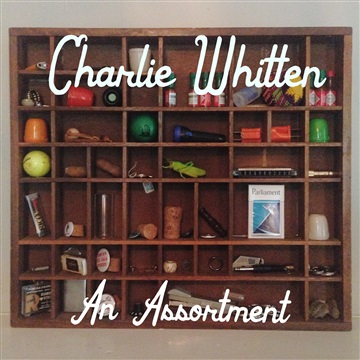 An Assortment by Charlie Whitten