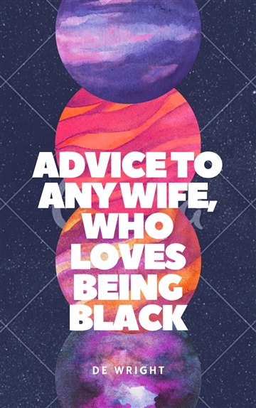 Advice To Any Wife, who loves being black