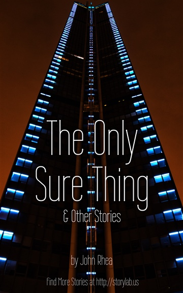 The Only Sure Thing & Other Stories by John Rhea