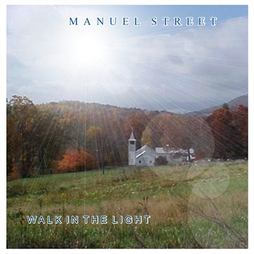 Manuel Street : Walk in the Light