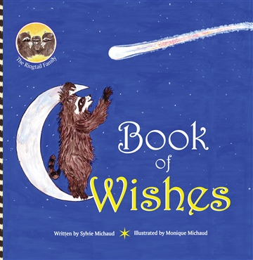 Sylvie Michaud : Book of Wishes: The Ringtail Family