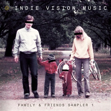 Indie Vision Music : Family & Friends Sampler 1