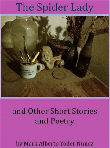 The Spider Lady and Other Short Stories and Poetry