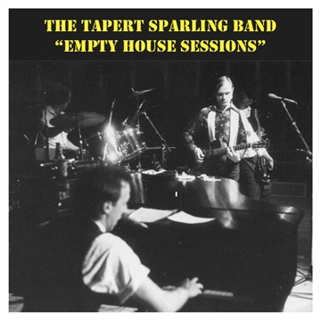 """""""Empty House Sessions"""" - Tapert Sparling Band by Don Tapert & The 2nd Avenue Band"""