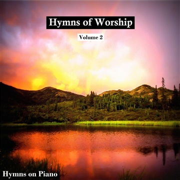 Hymns on Piano : Hymns of Worship, Vol. 2
