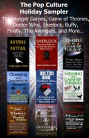 The Pop Culture Holiday Sampler The Hunger Games, Game of Thrones, Doctor Who, Sherlock, Buffy, Firefly, The Avengers, and More