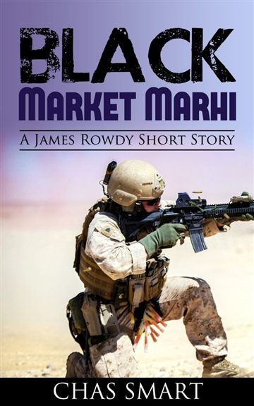 Black Market Marhi A James Rowdy Short Story by Chas Smart