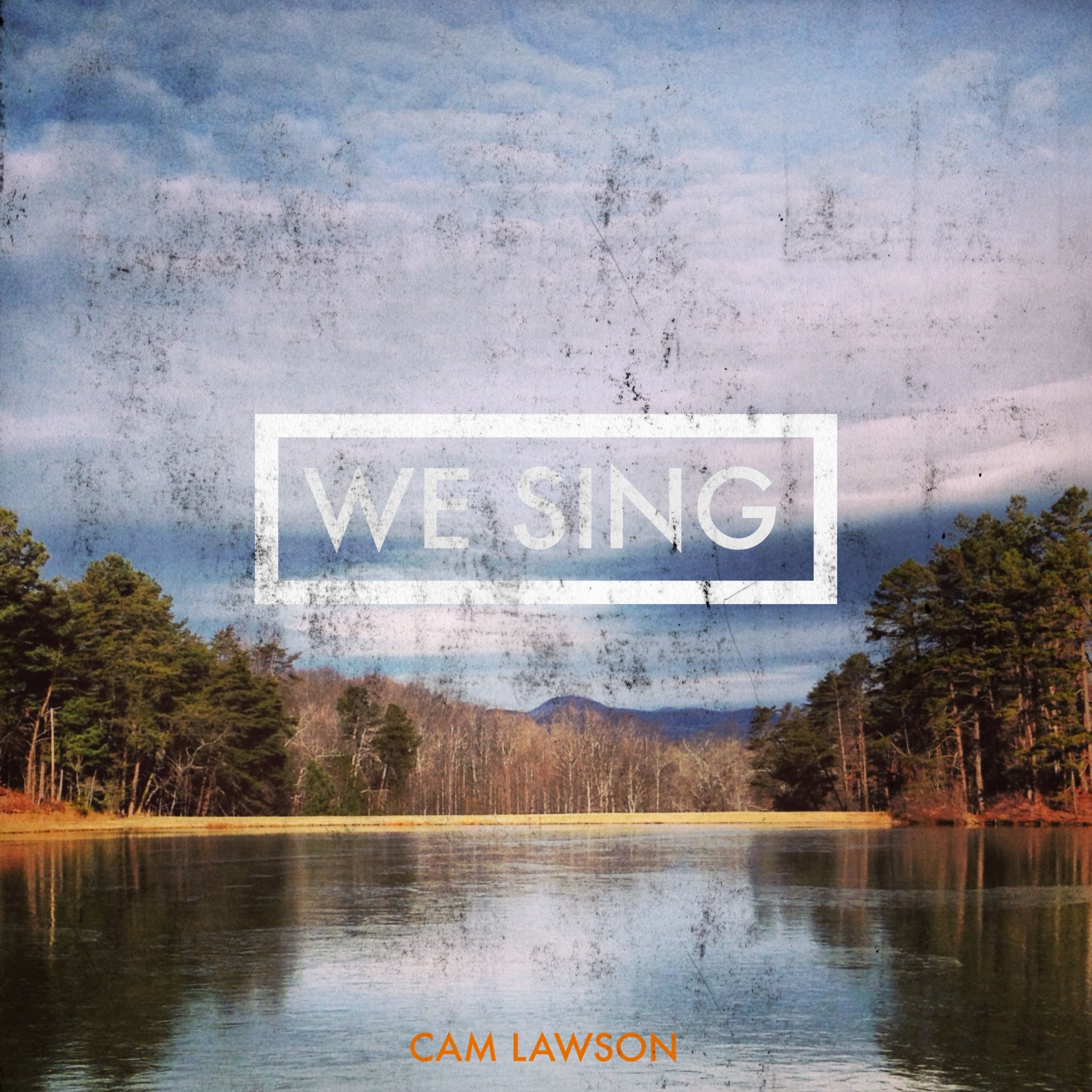 We Sing EP by Cam Lawson