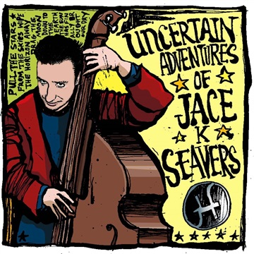 Meet The Seavers : The Uncertain Adventures Of jace K. Seavers