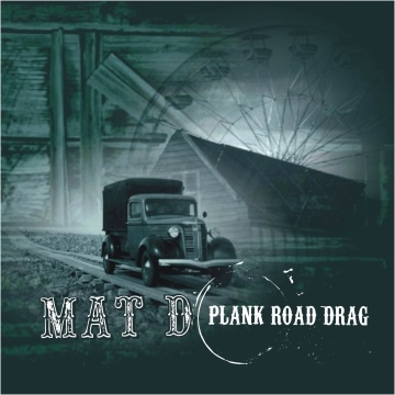 Plank Road Drag by Mat D