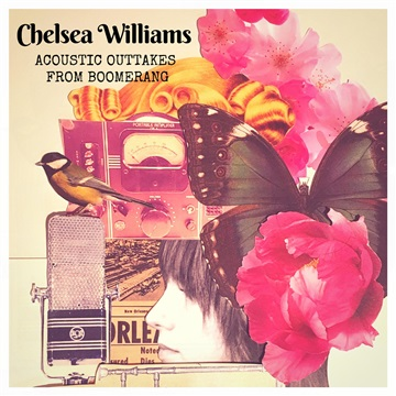 Chelsea Williams : Acoustic Outtakes from Boomerang