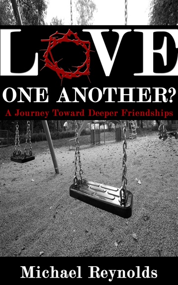Michael Reynolds : Love One Another?