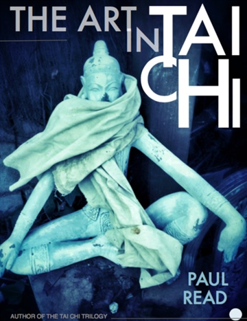 The Art in Tai Chi by Paul Read