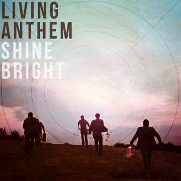 Shine Bright by Living Anthem