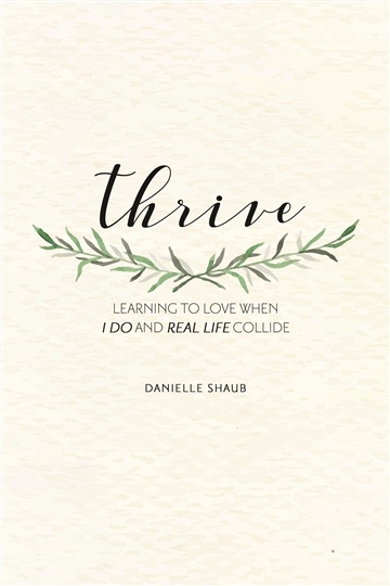 Danielle Shaub : Thrive: Learning to Love When I Do & Real Life Collide