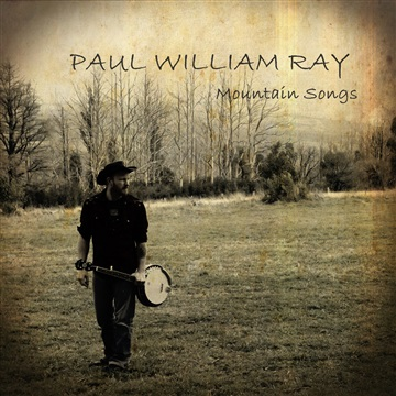 Mountain Songs by Paul William Ray