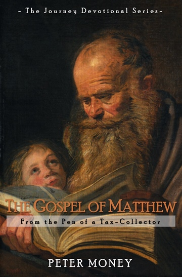 The Gospel of Matthew by Peter Money
