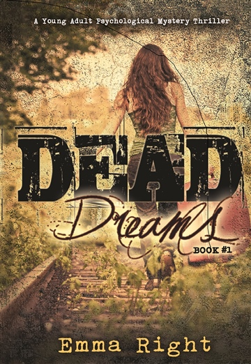 Dead Dreams Book 1: A Young Adult Psychological Mystery Thriller