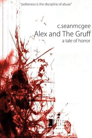 Alex and The Gruff (a tale of horror) by C. Sean McGee
