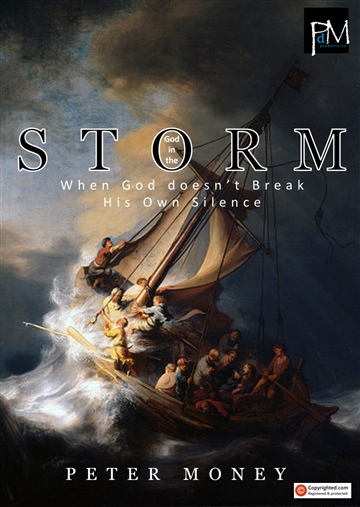 God in the Storm : When God Doesn't Break His Own Silence by Peter Money