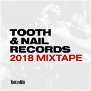 Tooth & Nail Records : Tooth & Nail Records: 2018 Mixtape