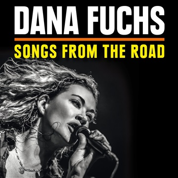 Dana Fuchs : Songs From The Road