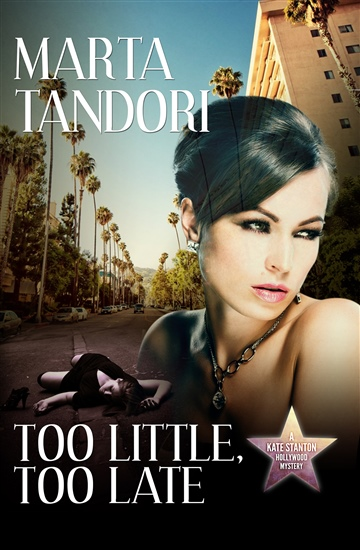 Too Little, Too Late, a Kate Stanton Hollywood Mystery
