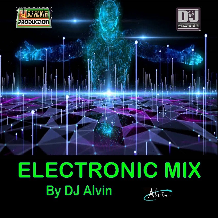 DJ Alvin - Electronic Mix by ALVIN PRODUCTION ®