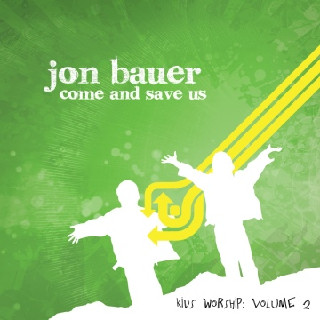 Jon Bauer : Come and Save Us - Kids Worship: Vol. 2 - Sampler