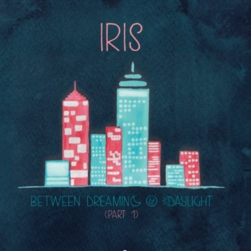 Between Dreaming & Daylight - Part 1 by Iris