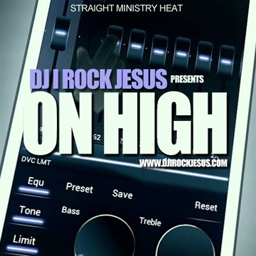 Presents On High by DJ I Rock Jesus