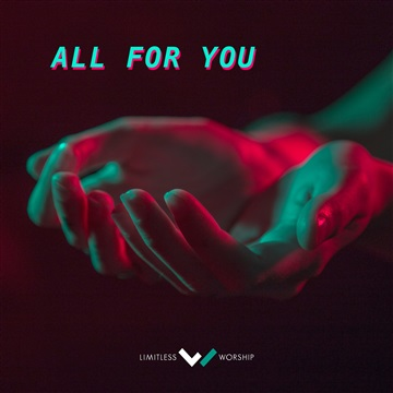 All For You by Limitless Worship