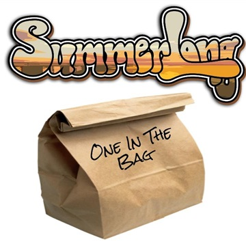 SummerLong : One In The Bag