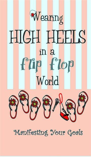 Patricia Leonard : Wearing High Heels in a flip flop World