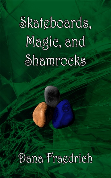 Dana Fraedrich : Skateboards, Magic, and Shamrocks