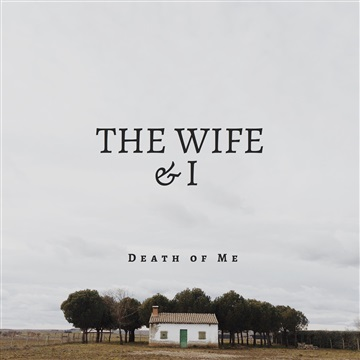The Wife & I : Death Of Me