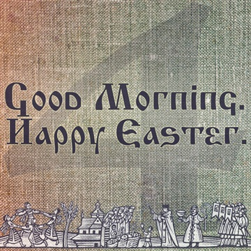 Morning And Night Collective : Good Morning. Happy Easter. 4